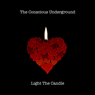 The Conscious Underground | Light The Candle