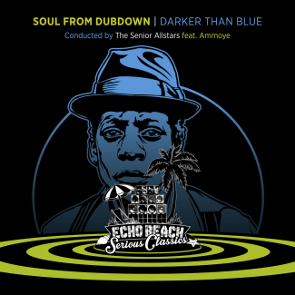 The Senior Allstars w/ Ammoye | Soul From Dubdown (Darker Than Blue) | UbuntuFM Reggae Radio