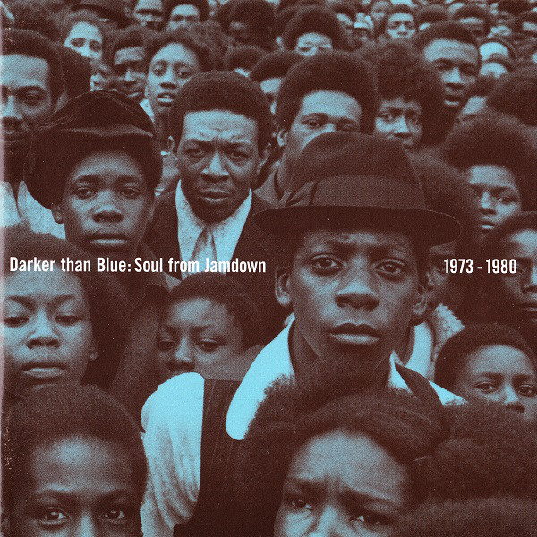 Darker Than Blue: Soul From Jamdown 1973 - 1980